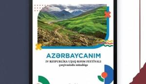 """""""Azərbaycanım"""" uşaq rəsm festivalı müsabiqəsinin iştirakçıları müəyyənləşib"""